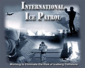 U. S. Coast Guard International Ice Patrol traces its roots directly to the sinking of the RMS Titanic in April of 1912
